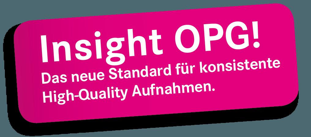 Insight OPG! Das neue Standard für konsistente High-Quality Aufnahmen